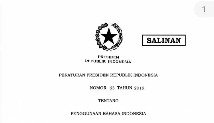 PERATURAN PRESIDEN NOMOR 63 TAHUN 2019 TENTANG PENGGUNAAN BAHASA INDONESIA