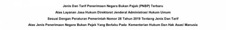 Jenis Dan Tarif PNBP Terbaru Atas Layanan Jasa Hukum Ditjen AHU Sesuai Dengan PP Nomor 28 Tahun 2019