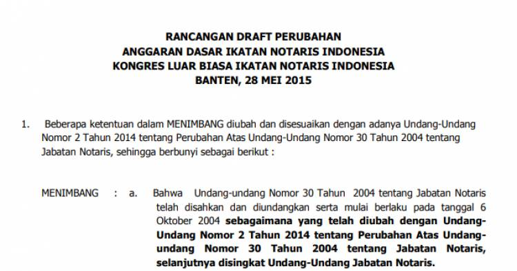 RANCANGAN DRAFT PERUBAHAN ANGGARAN DASAR IKATAN NOTARIS INDONESIA KONGRES LUAR BIASA IKATAN NOTARIS INDONESIA BANTEN, 28 MEI 2015