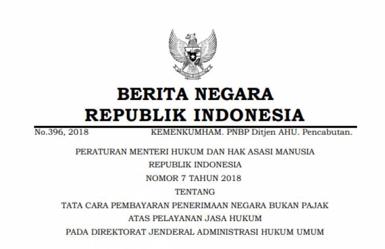 PERATURAN MENTERI HUKUM DAN HAK ASASI MANUSIA REPUBLIK INDONESIA NOMOR 7 TAHUN 2018 TENTANG TATA CARA PEMBAYARAN PENERIMAAN NEGARA BUKAN PAJAK ATAS PELAYANAN JASA HUKUM