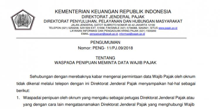 PENGUMUMAN KEMENTERIAN KEUANGAN REPUBLIK INDONESIA DIREKTORAT JENDERAL PAJAK NOMOR PENG – 11/PJ.09/2018 TENTANG WASPADA PENIPUAN MEMINTA DATA WAJIB PAJAK